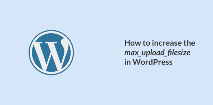 How to increase the upload_max_filesize in WordPress